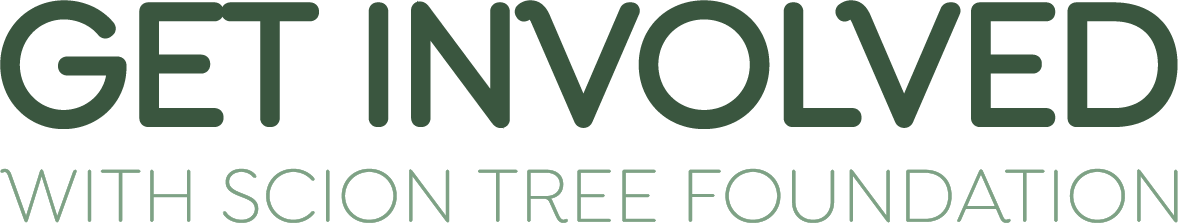 get involved with Scion Tree Foundation
